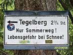 Направление на Тегелбeрг только в летнее время. С начало мая по конец сентября. По снегу опасно!